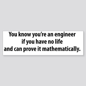 You're An Engineer Sticker (Bumper)